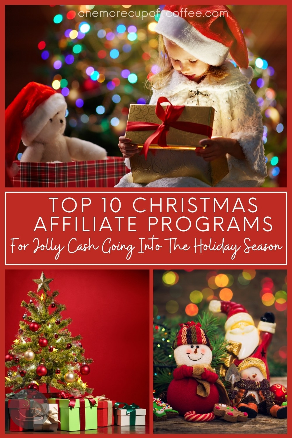 """photo collage of Christmas gifts, Christmas tree, and Christmas ornaments; with text overlay """"Top 10 Christmas Affiliate Programs For Jolly Cash Going Into The Holiday Season"""""""