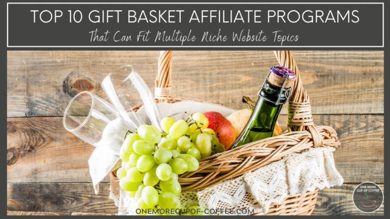 Top 10 Gift Basket Affiliate Programs That Can Fit Multiple Niche Website Topics featured image