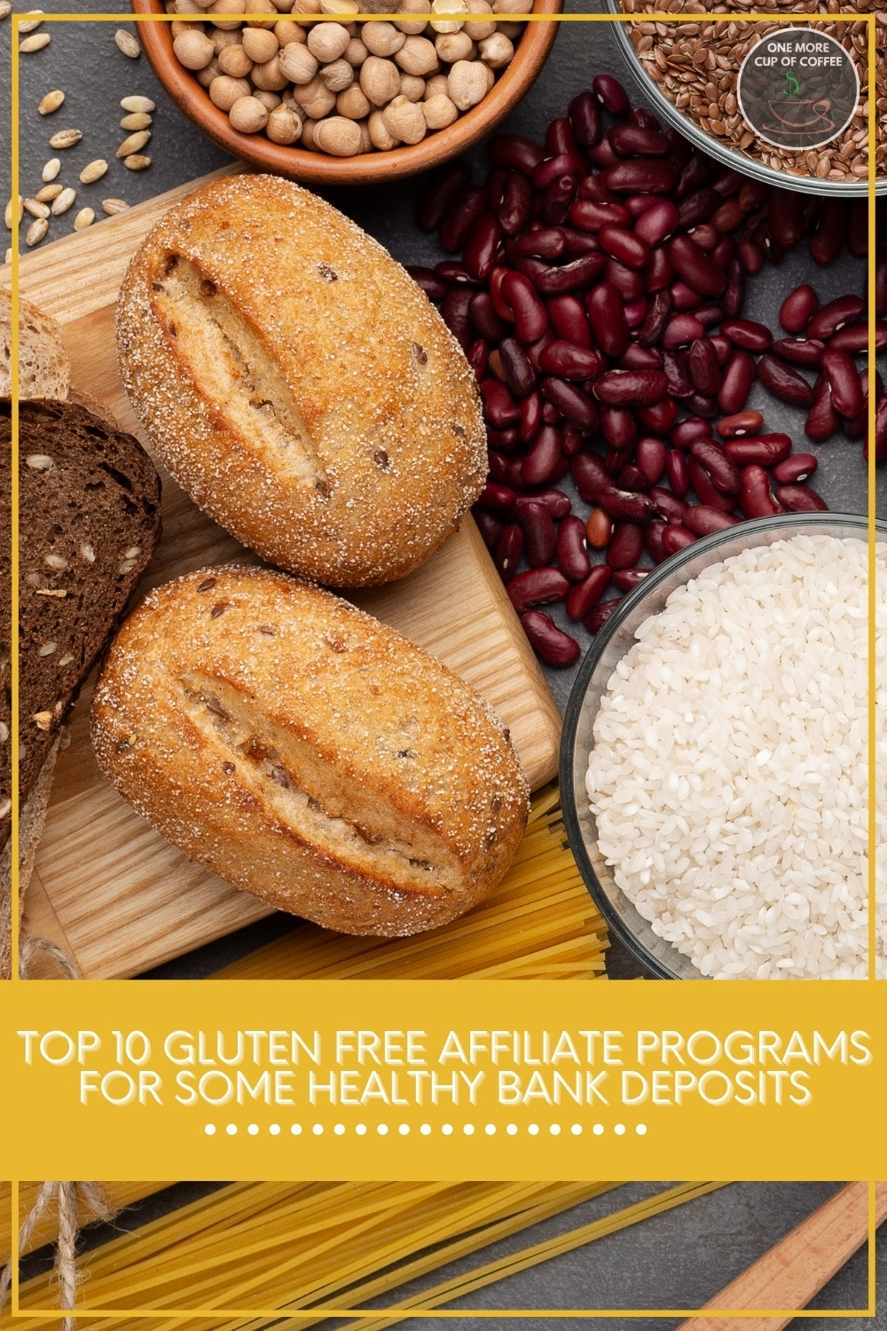 """closeup top view image of gluten-free food, with text overlay """"Top 10 Gluten Free Affiliate Programs For Some Healthy Bank Deposits"""""""