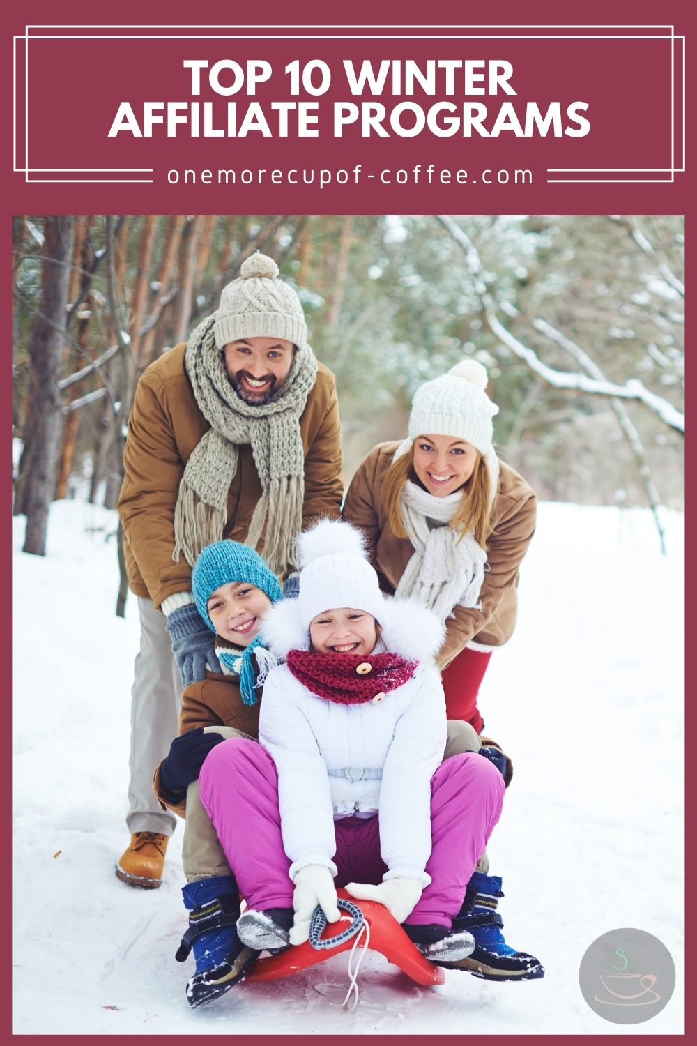 """Family of four, a couple and their young daughter and son, playing outside in the snow, with text overlay """"Top 10 Winter Affiliate Programs"""""""