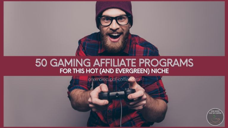 50 Gaming Affiliate Programs For This Hot (And Evergreen) Niche featured image