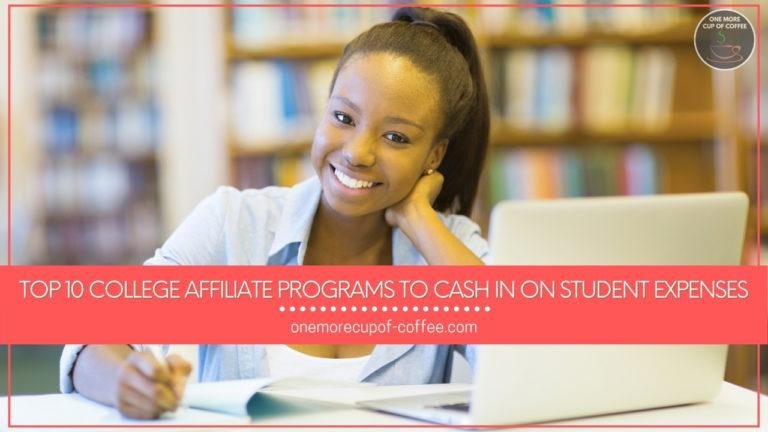 screenshot of Top 10 College Affiliate Programs To Cash In On Student Expenses featured image homepage