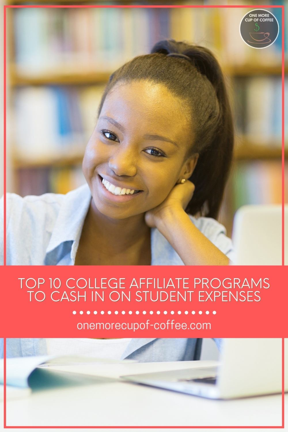 """a smiling female college student on her laptop, with text overlay """"Top 10 College Affiliate Programs To Cash In On Student Expenses"""""""
