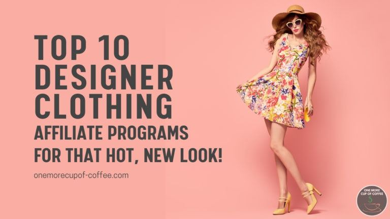 Top 10 Designer Clothing Affiliate Programs For That Hot, New Look featured image