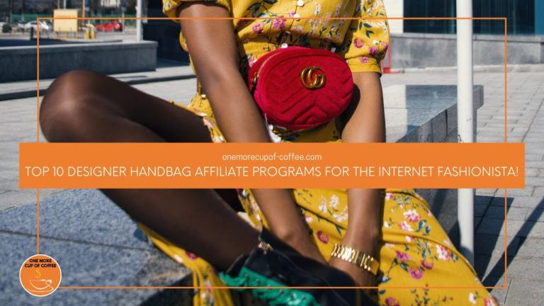 Top 10 Designer Handbag Affiliate Programs For The Internet Fashionista featured image