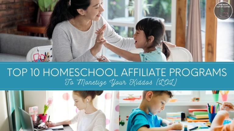 Top 10 Homeschool Affiliate Programs To Monetize Your Kiddos (LOL) featured image