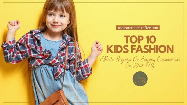 Top 10 Kids Fashion Affiliate Programs For Earning Commissions On Your Blog featured image