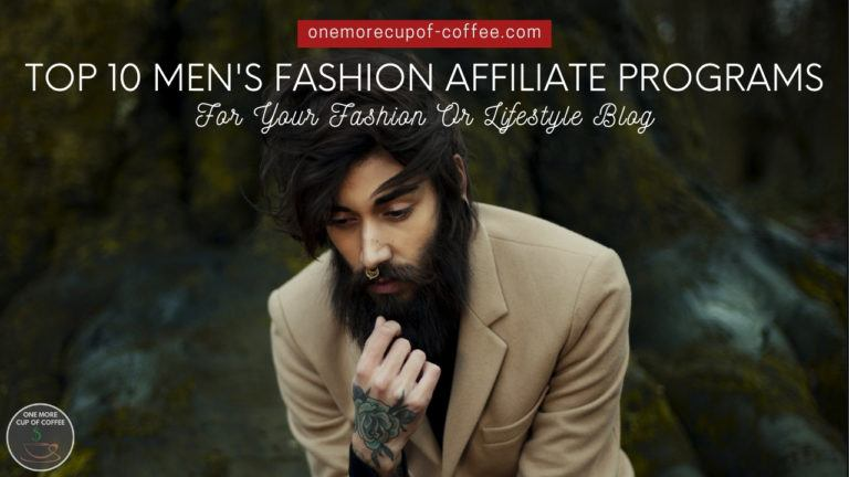 Top 10 Men's Fashion Affiliate Programs For Your Fashion Or Lifestyle Blog featured image