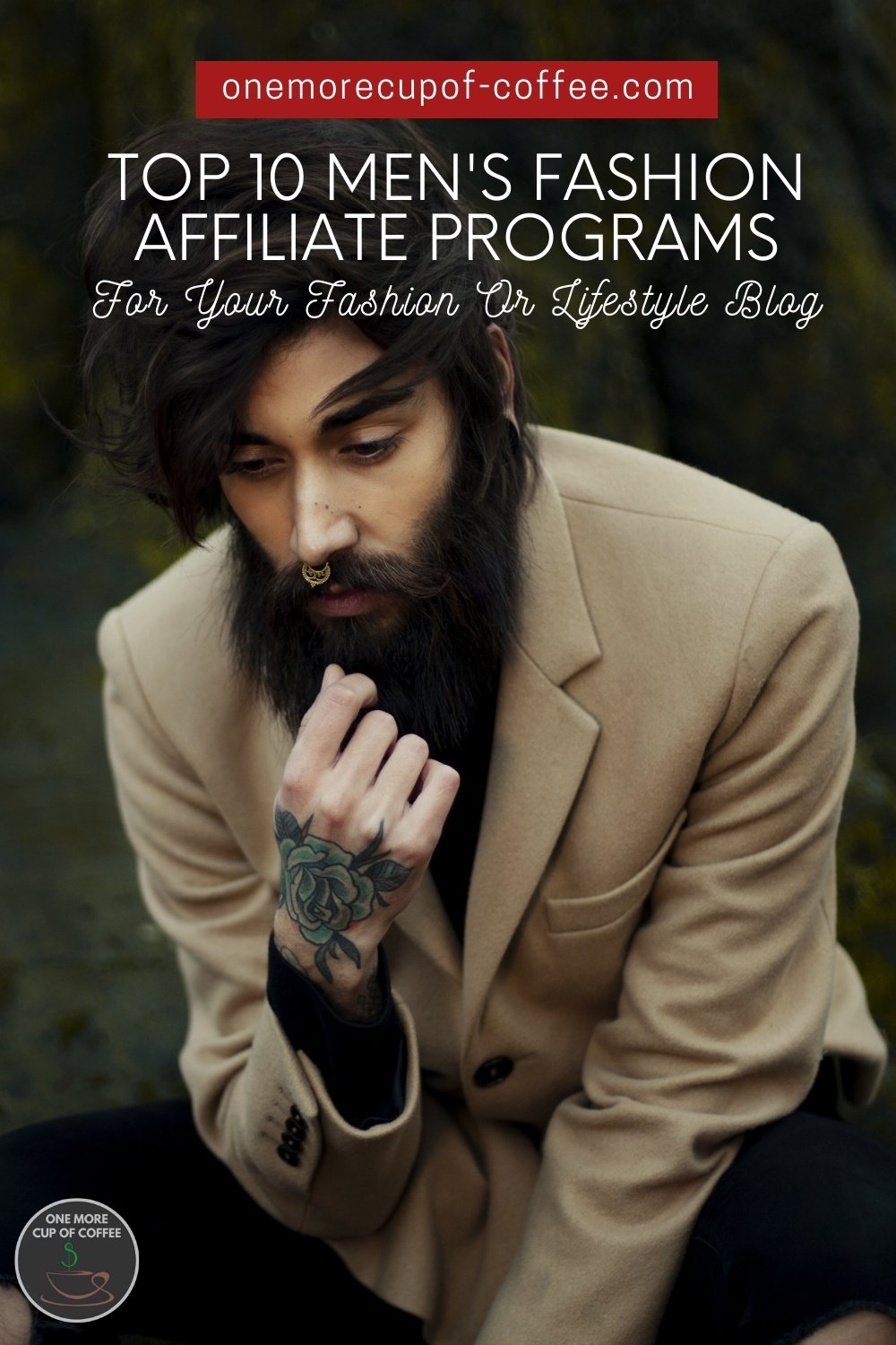 """fully bearded male model sporting a brown coat, with text overlay """"Top 10 Men's Fashion Affiliate Programs For Your Fashion Or Lifestyle Blog"""""""