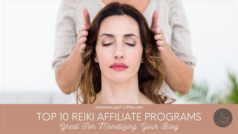Top 10 Reiki Affiliate Programs Great For Monetizing Your Blog featured image