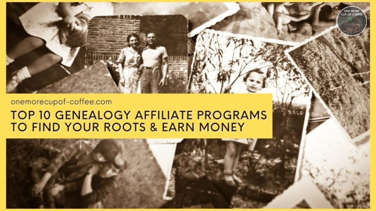 Top 10 Genealogy Affiliate Programs To Find Your Roots & Earn Money featured image