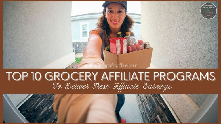 Top 10 Grocery Affiliate Programs To Deliver Fresh Affiliate Earnings featured image