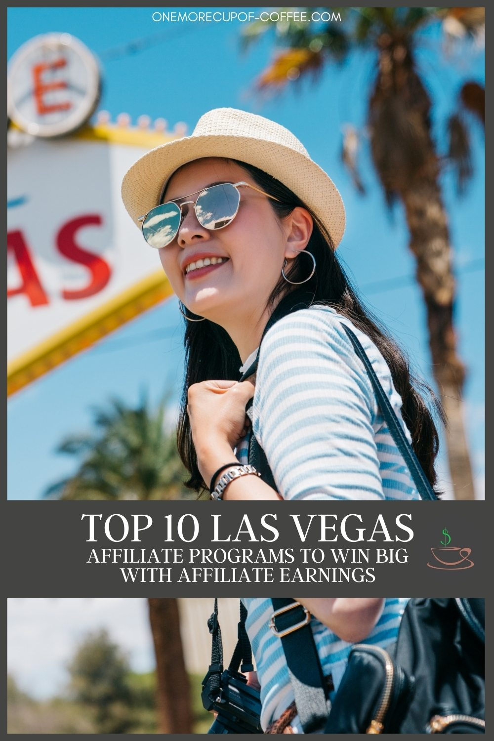"""a smiling female tourist in Las Vegas with camera around her neck, backpack, hat, and sunglasses; with text overlay """"Top 10 Las Vegas Affiliate Programs To Win Big With Affiliate Earnings"""""""