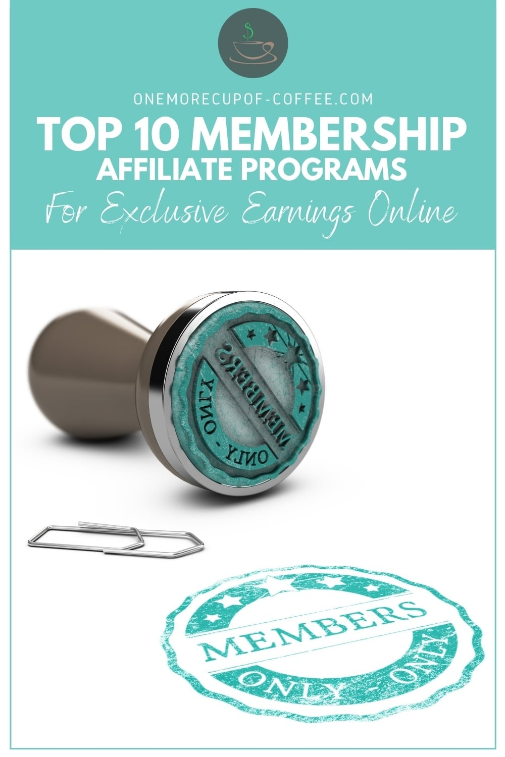 """member's only rubber stamp and members only stamp in blue green ink, with text overlay in blue green banner """"Top 10 Membership Affiliate Programs For Exclusive Earnings Online"""""""