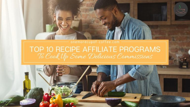 Top 10 Recipe Affiliate Programs To Cook Up Some Delicious Commissions featured image