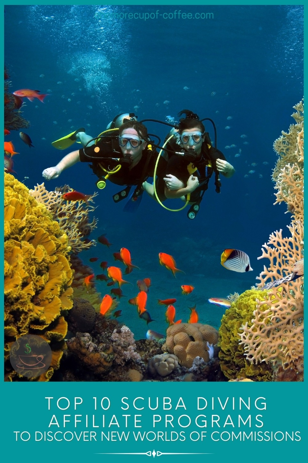 """scuba diving couple among different kinds of fish and corals, with text overlay """"Top 10 Scuba Diving Affiliate Programs To Discover New Worlds Of Commissions"""""""