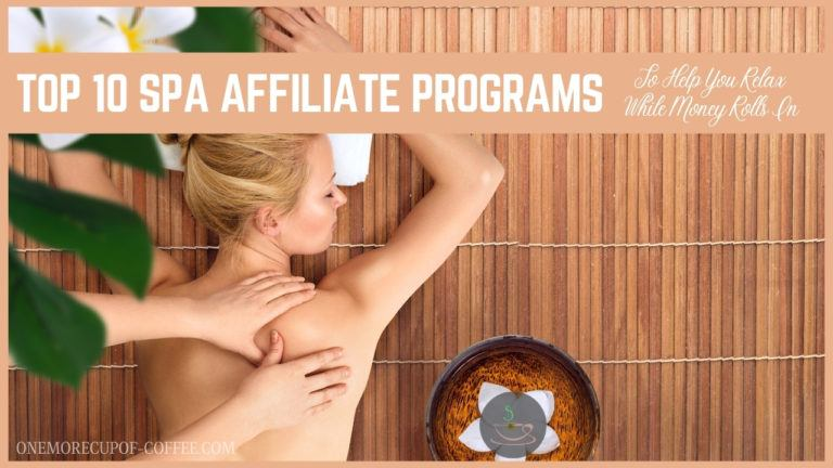 Top 10 Spa Affiliate Programs To Help You Relax While Money Rolls In featured image