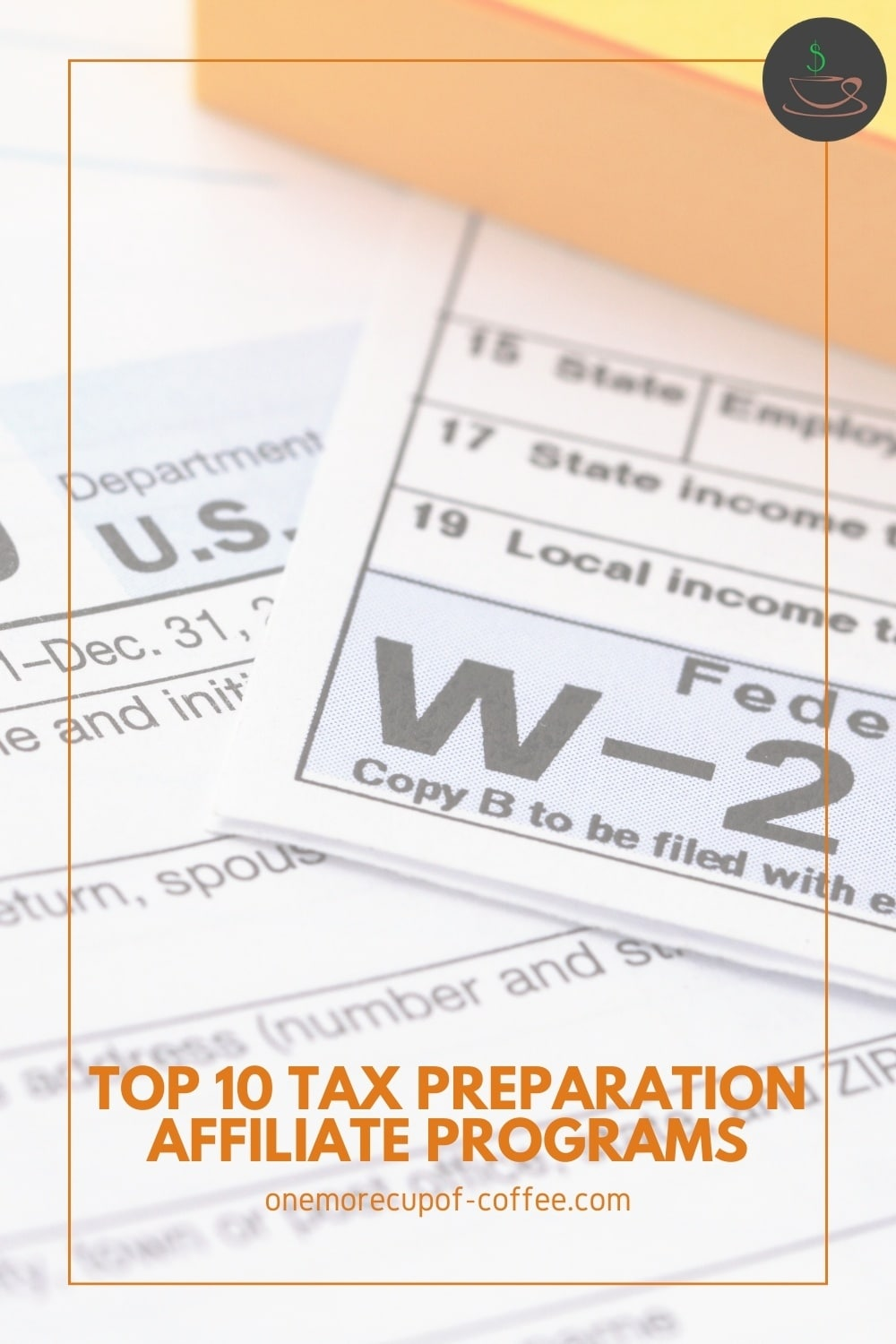 """tax forms with text overlay """"Top 10 Tax Preparation Affiliate Programs"""""""