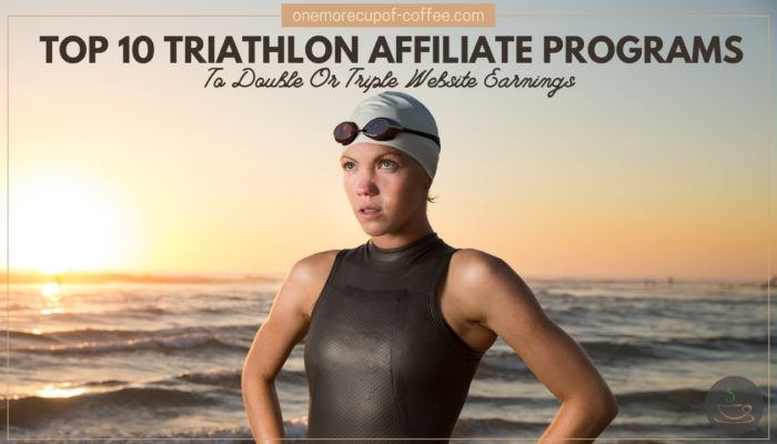 Top 10 Triathlon Affiliate Programs To Double Or Triple Website Earnings featured image
