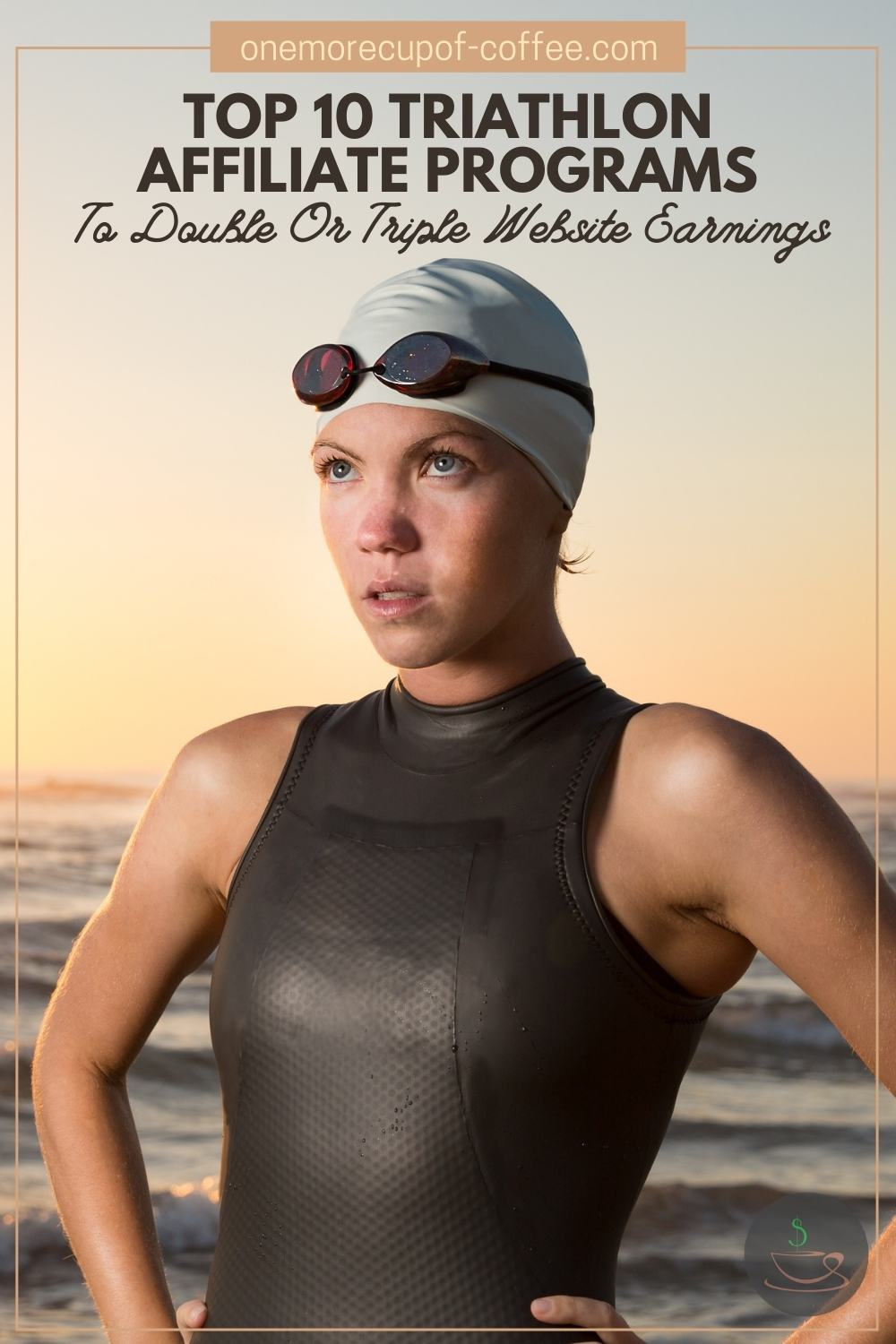 """Closeup image of a female triathlete in black wetsuit with the ocean in the background, with text overlay """"Top 10 Triathlon Affiliate Programs To Double Or Triple Website Earnings"""""""