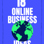 "blue background with neon globe and fat text ""18 online business ideas"""