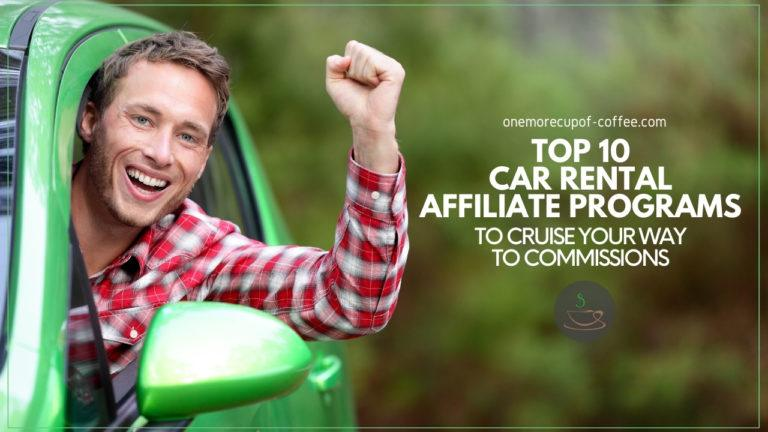 Top 10 Car Rental Affiliate Programs To Cruise Your Way To Commissions featured image