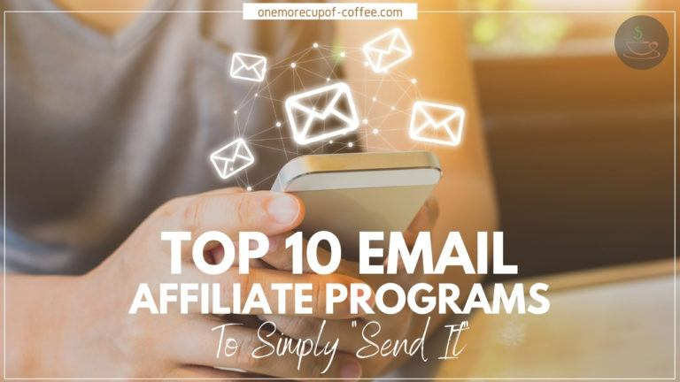 Top 10 Email Affiliate Programs To Simply _Send It_ featured image