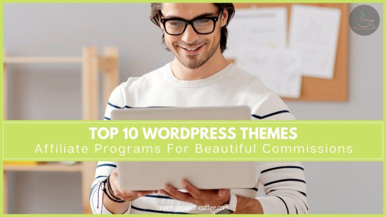 Top 10 WordPress Themes Affiliate Programs For Beautiful Commissions featured image