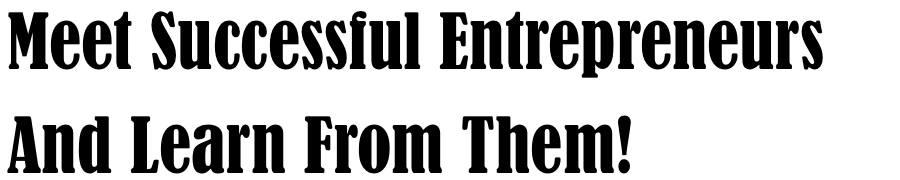meet successful entrepreneurs