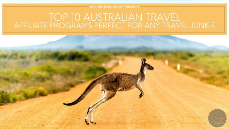 Top 10 Australian Travel Affiliate Programs Perfect For Any Travel Junkie featured image