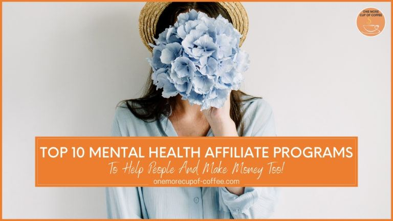 Top 10 Mental Health Affiliate Programs To Help People And Make Money Too featured image