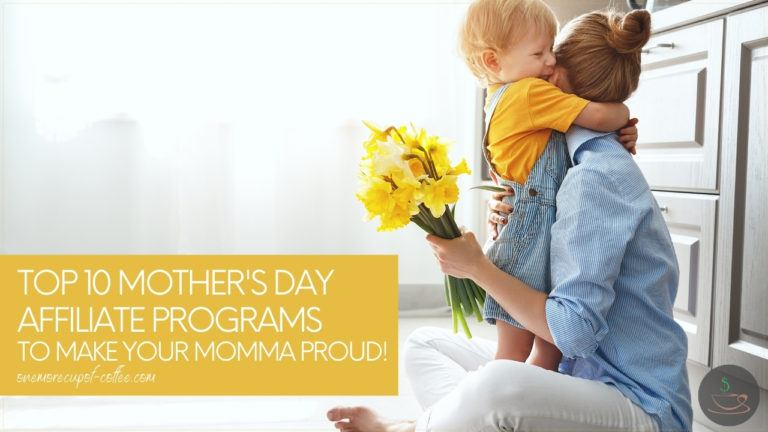 Top 10 Mother's Day Affiliate Programs To Make Your Momma Proud featured image