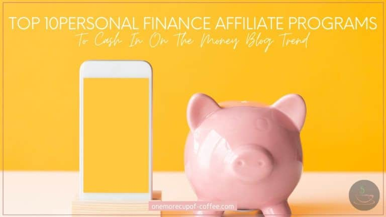 Top 10 Personal Finance Affiliate Programs To Cash In On The Money Blog Trend featured image