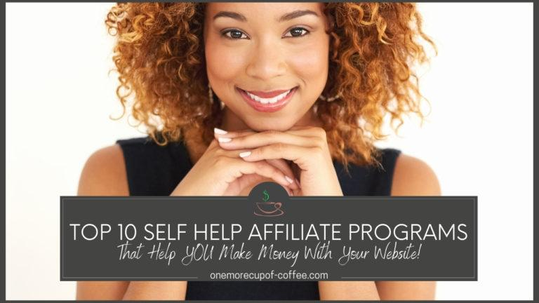 Top 10 Self Help Affiliate Programs That Help YOU Make Money With Your Website featured image