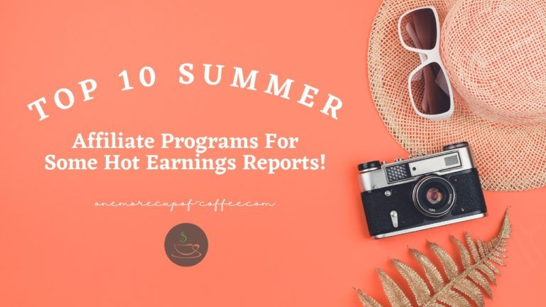 Top 10 Summer Affiliate Programs For Some Hot Earnings Reports featured image