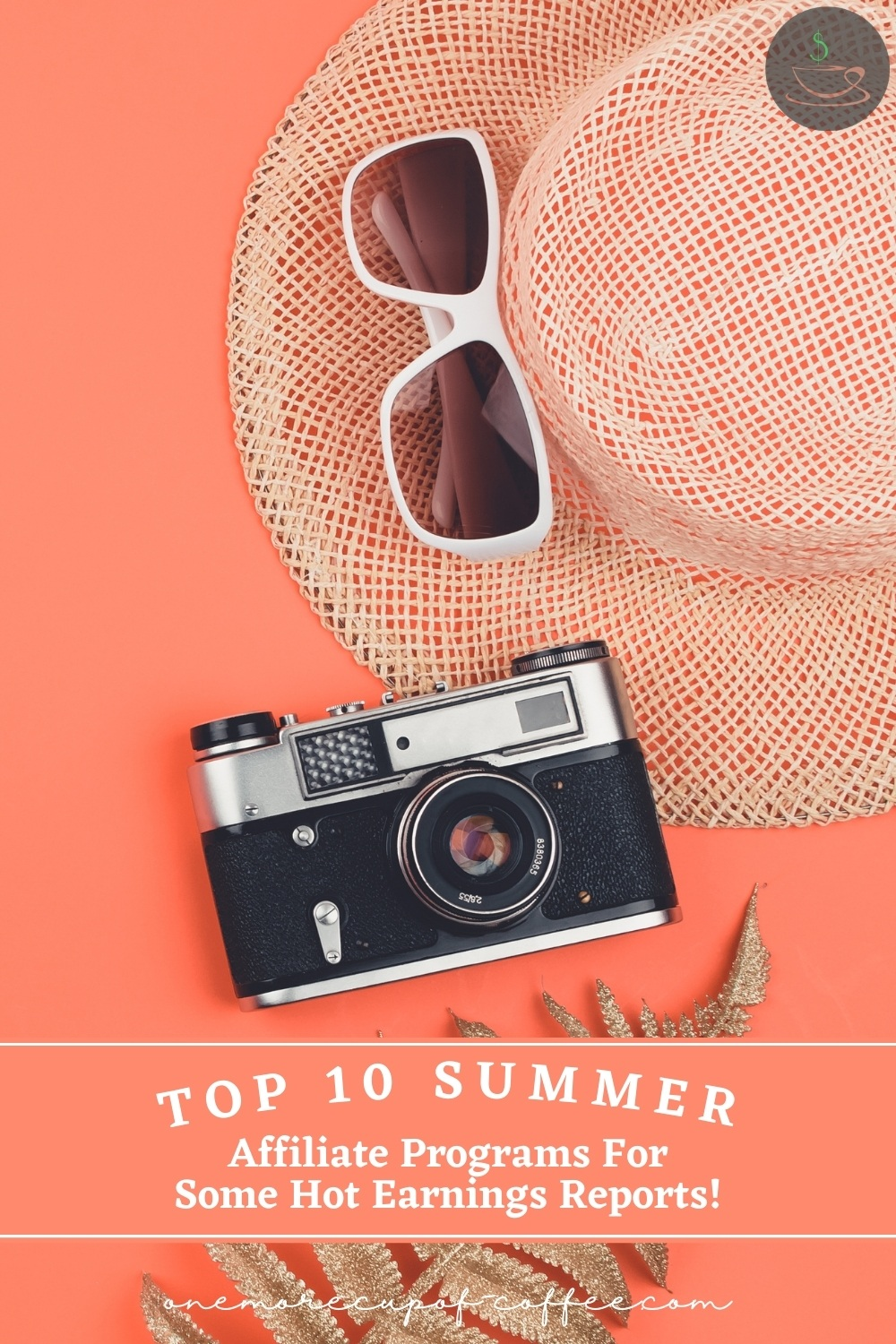 """top view image of native hat, shades, and camera against an orange background; with text overlay """"Top 10 Summer Affiliate Programs For Some Hot Earnings Reports!"""""""