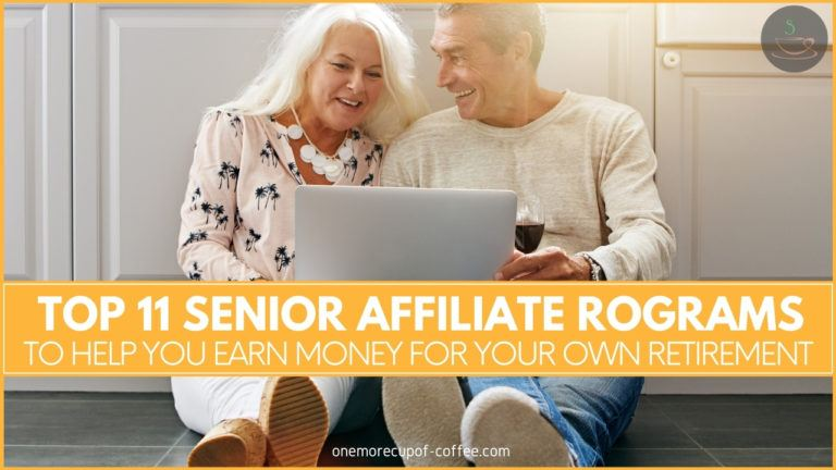 Top 11 Senior Affiliate Programs To Help You Earn Money For Your Own Retirement featured image