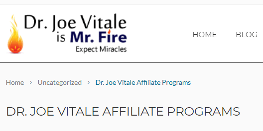 """This screenshot shows part of the banner for Dr. Joe Vitale's affiliate marketing programs webpage, including the phrase """"Dr. Joe Vitale is Mr. Fire."""""""