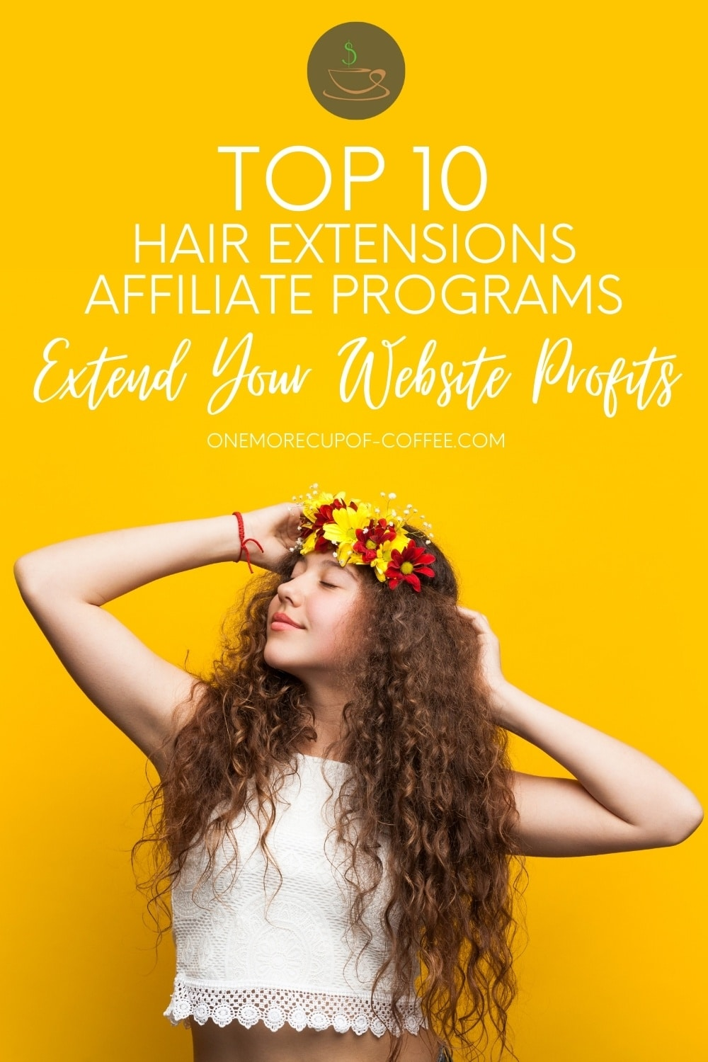 smiling woman in white sleeveless top, eyes close, both hands poise up her long thick curly hair with flower crown, posing against a yellow background with text overlay