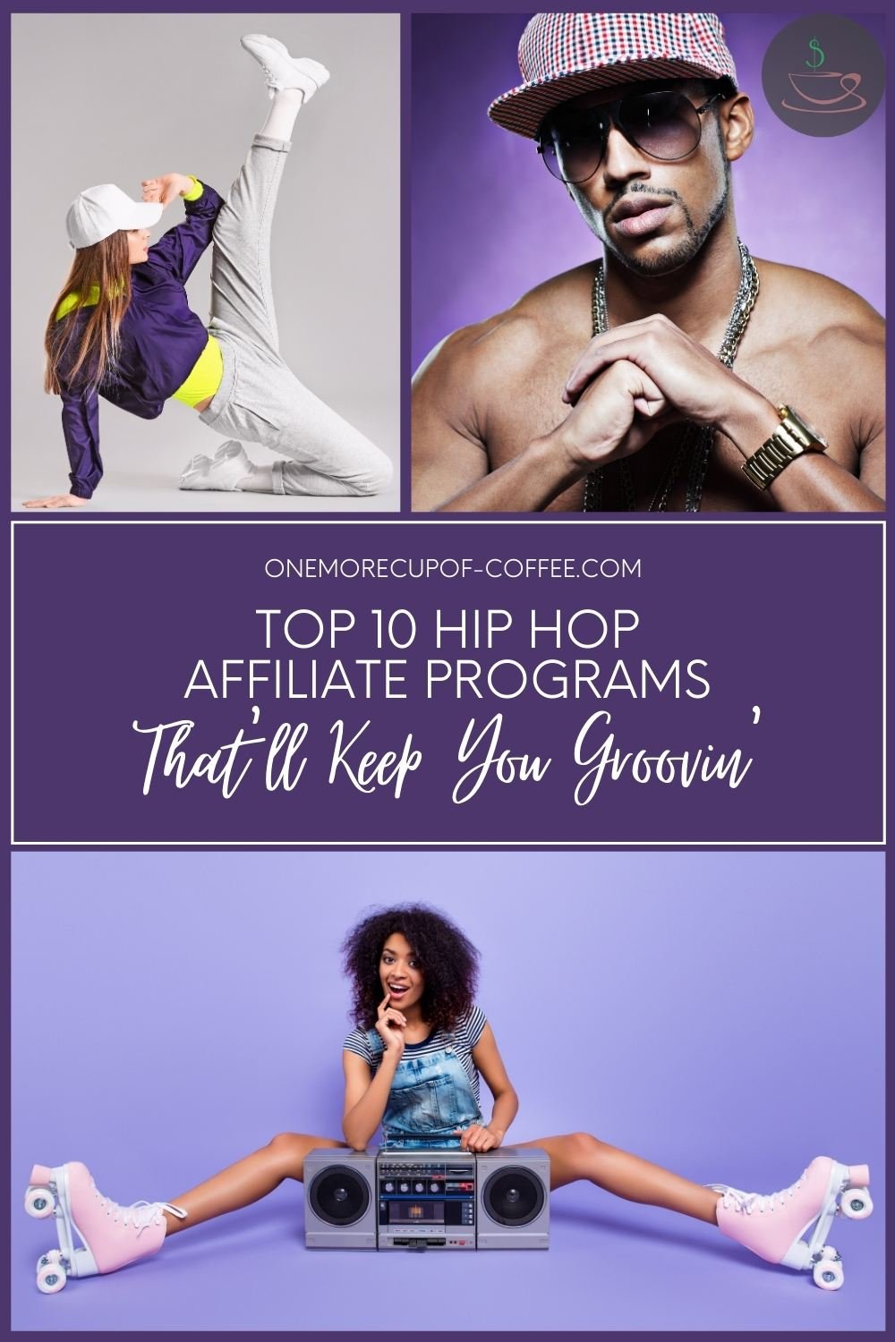 """photo collage of two female and one male hip hop artist, with text overlay """"Top 10 Hip Hop Affiliate Programs That'll Keep You Groovin"""""""