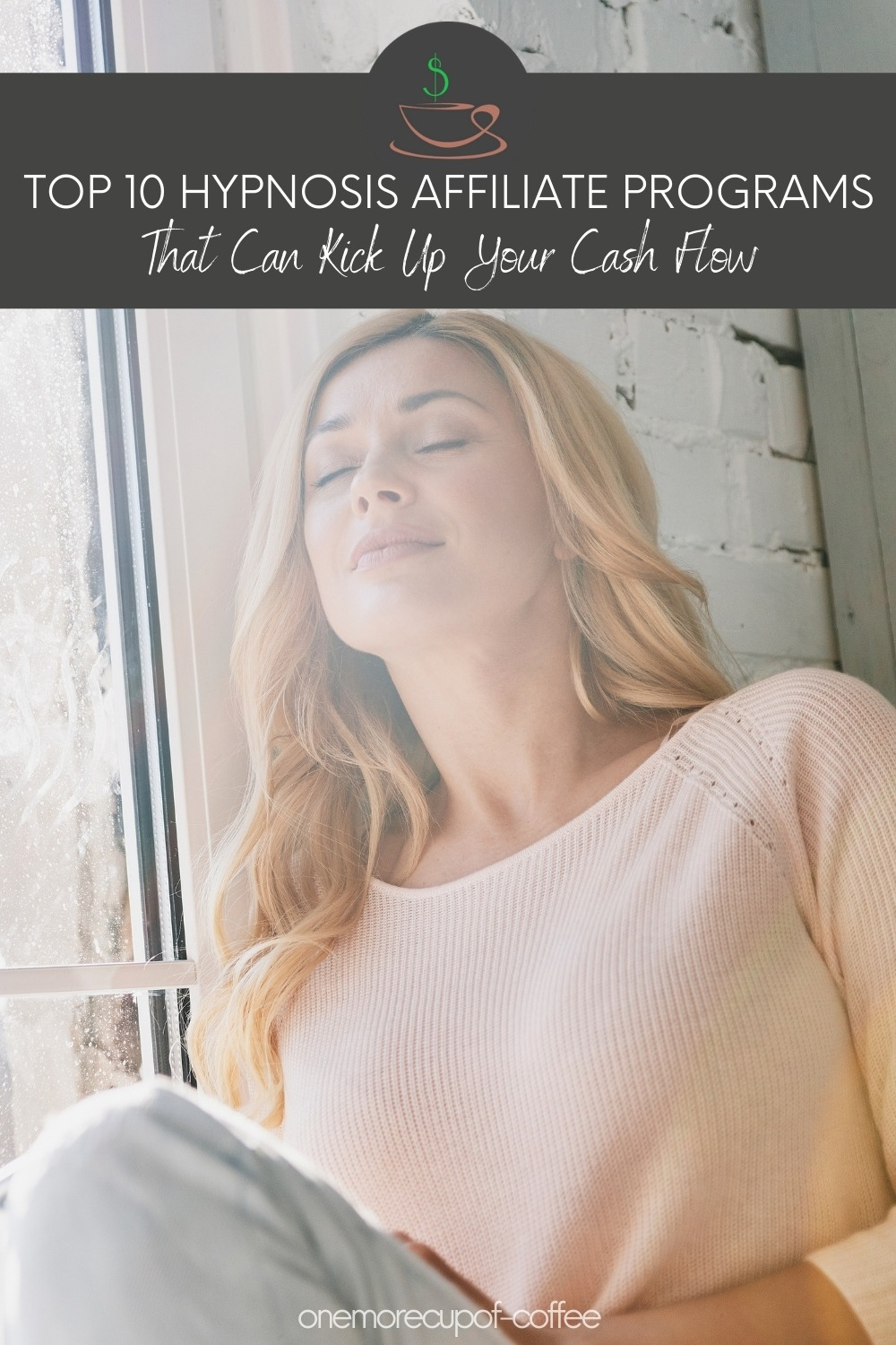 """smiling woman in peach top and jeans with her eyes closed,; with text overlay """"Top 10 Hypnosis Affiliate Programs That Can Kick Up Your Cash Flow"""""""