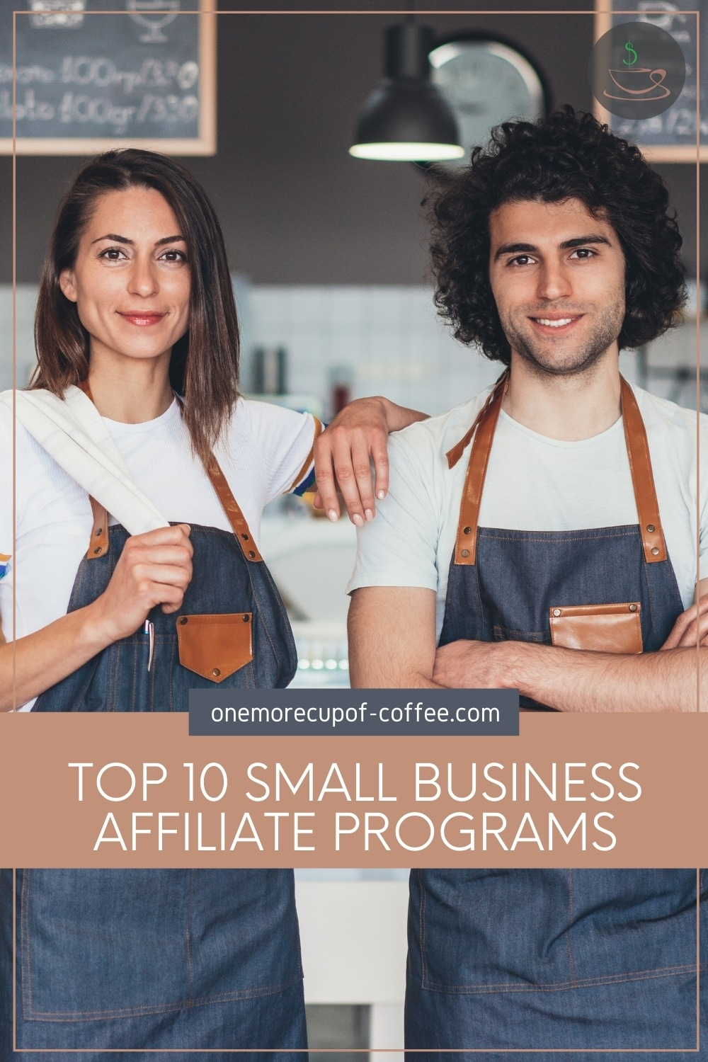 """a man and woman business owners in front of their shop, with text overlay in light brown banner """"Top 10 Small Business Affiliate Programs"""""""