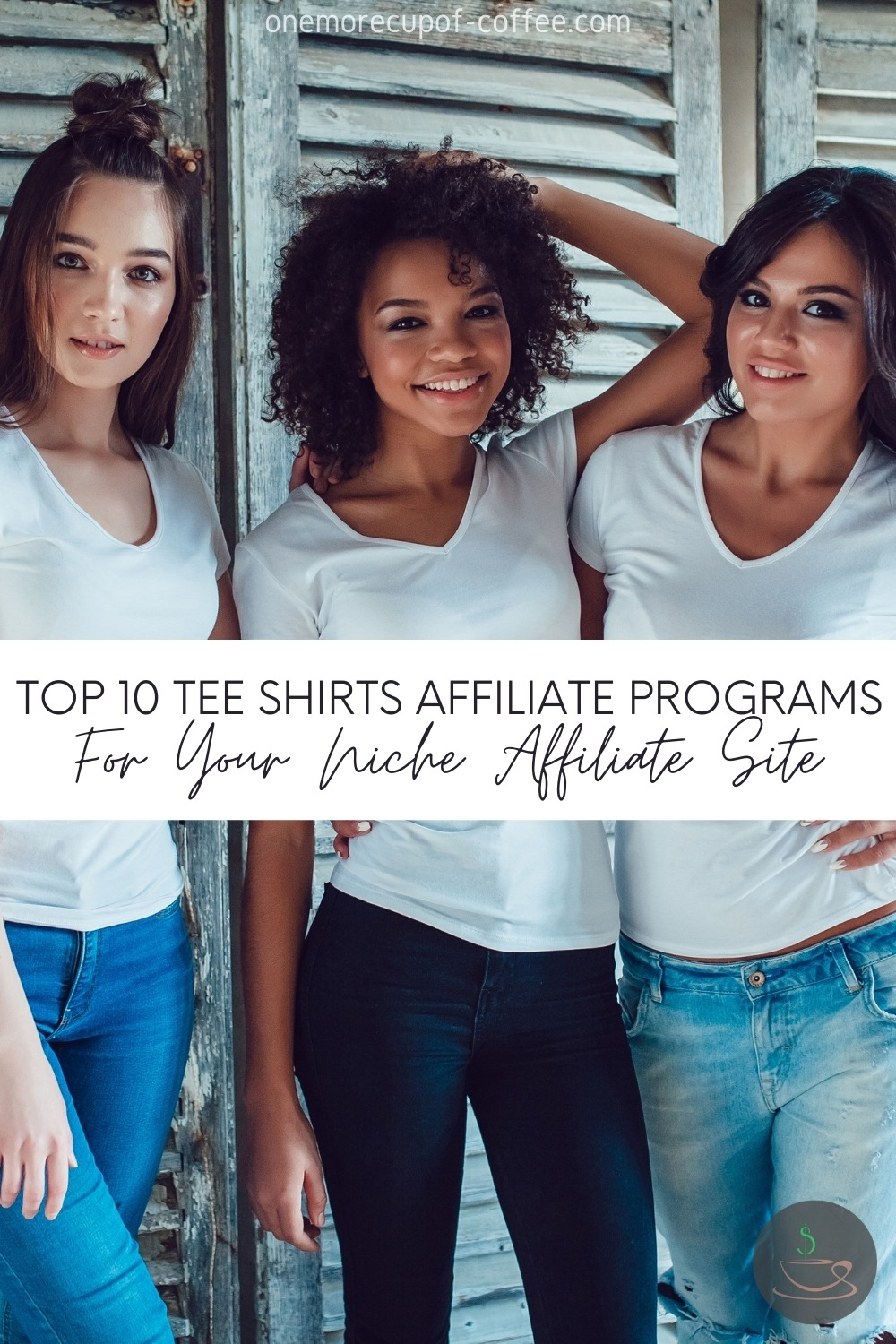 three female models posing for the camera wearing white tee shirts and jeans, with text overlay