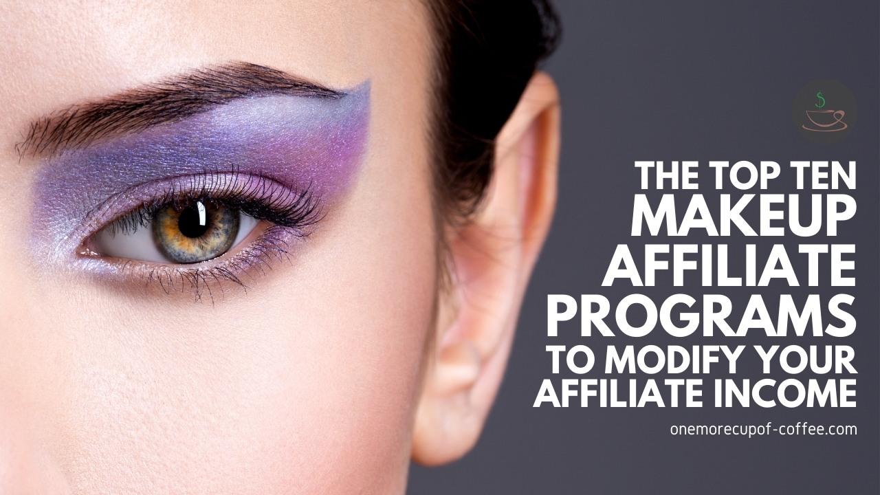 The Top Ten Makeup Affiliate Programs