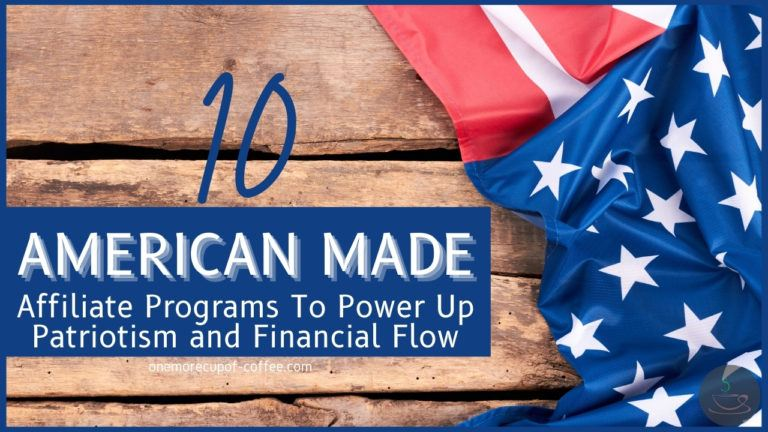 Top 10 American Made Affiliate Programs To Power Up Patriotism and Financial Flow featured image