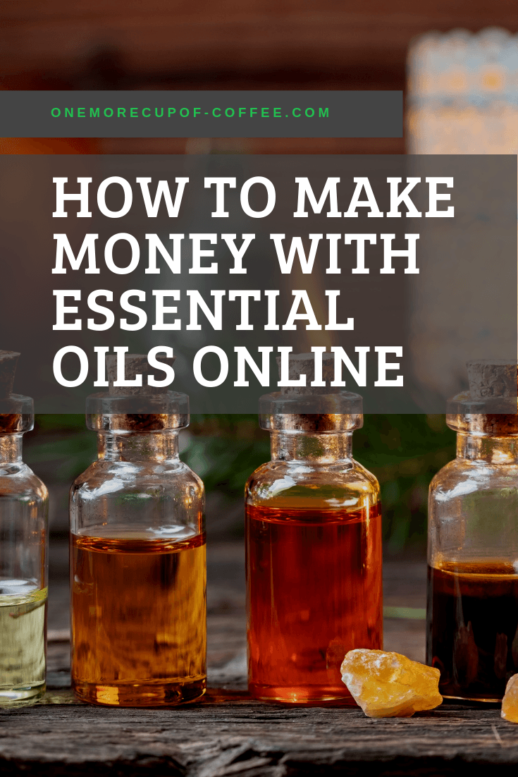 make money essential oils online