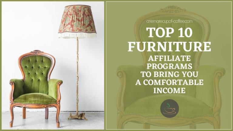 Top 10 Furniture Affiliate Programs To Bring You A Comfortable Income featured image