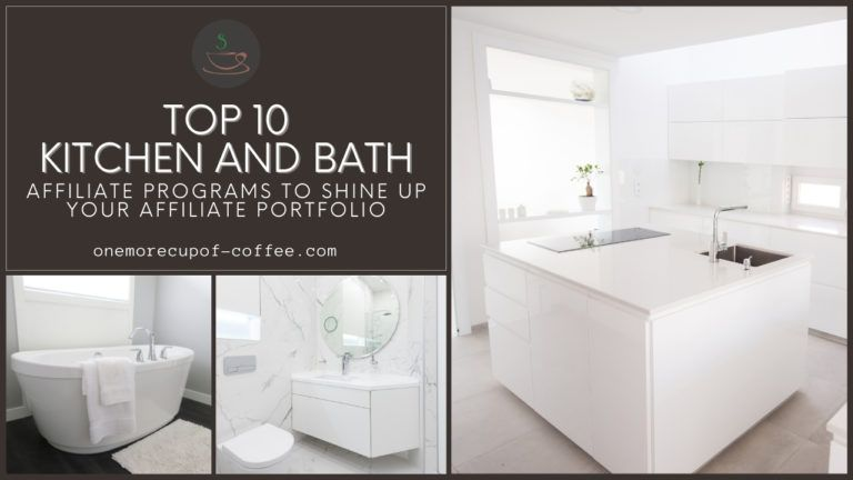 Top 10 Kitchen And Bath Affiliate Programs To Shine Up Your Affiliate Portfolio featured image