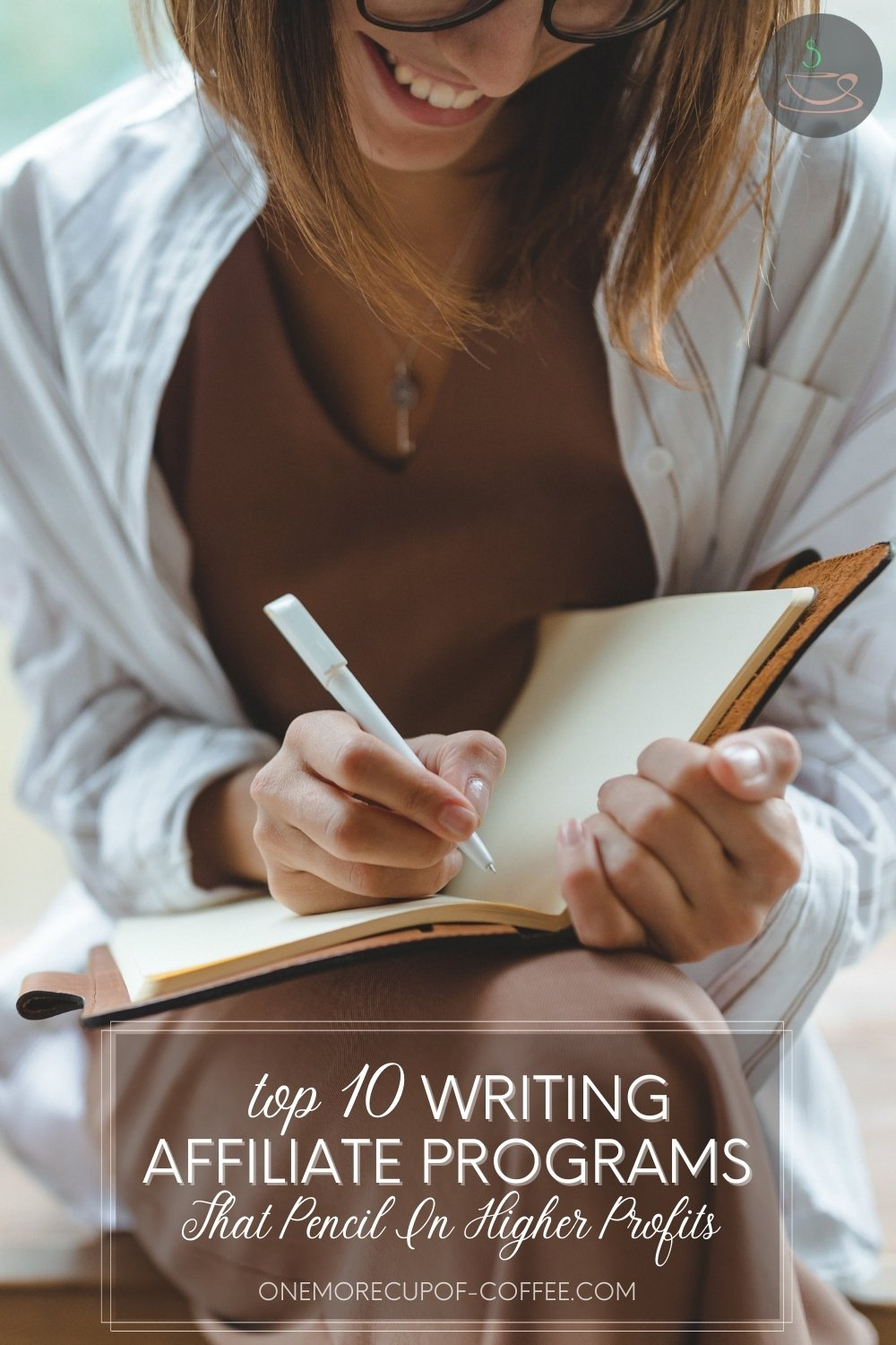 """partial image of a smiling woman in brown dress layered with striped white polo shirt, sitting cross-legged while holding a pen and notebook on her lap, with text overlay """"Top 10 Writing Affiliate Programs That Pencil In Higher Profits"""""""