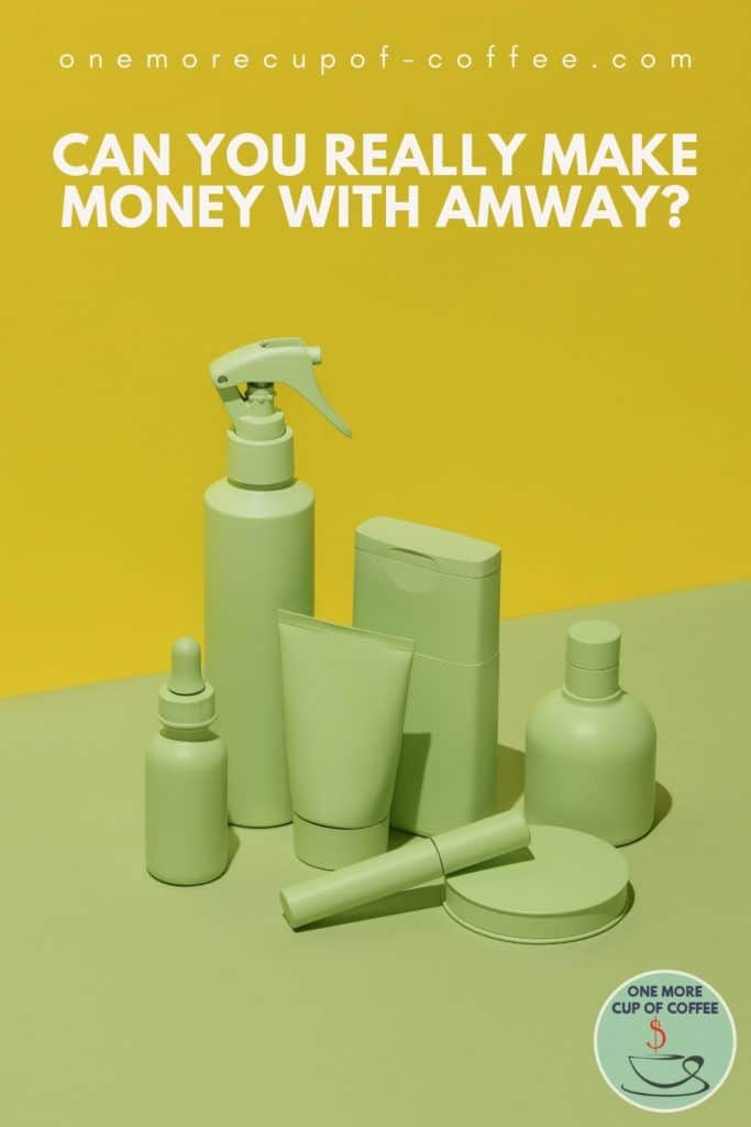 """different skincare products' container in plain olive green color, against an olive and chartreuse background; with text overlay """"Can You Really Make Money With Amway?"""""""